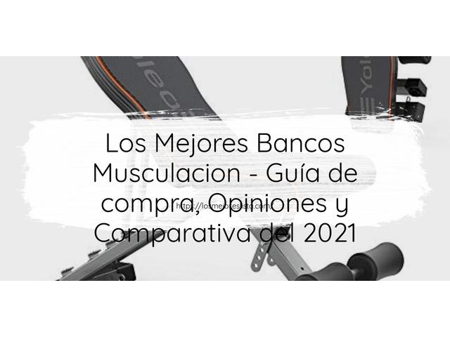 Los Mejores Bancos Musculacion – Guía de compra, Opiniones y Comparativa del 2021 (España)