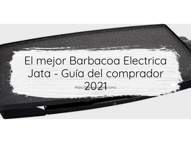 Los Mejores Barbacoa Electrica Jata – Guía de compra, Opiniones y Comparativa del 2021 (España)