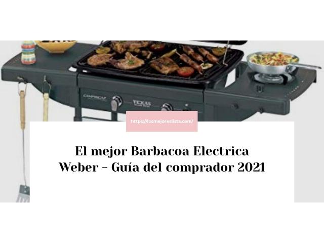Los Mejores Barbacoa Electrica Weber – Guía de compra, Opiniones y Comparativa del 2021 (España)