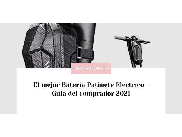 Los Mejores Bateria Patinete Electrico – Guía de compra, Opiniones y Comparativa del 2021 (España)