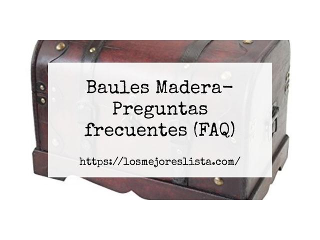 Los Mejores Baules Madera – Guía de compra, Opiniones y Comparativa del 2021 (España)
