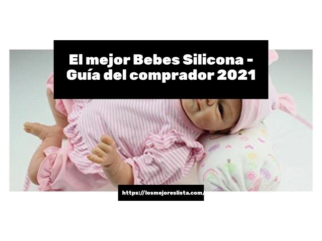 Los Mejores Bebes Silicona – Guía de compra, Opiniones y Comparativa del 2021 (España)