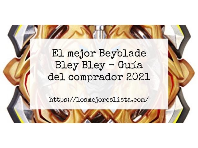 Los Mejores Beyblade Bley Bley – Guía de compra, Opiniones y Comparativa del 2021 (España)