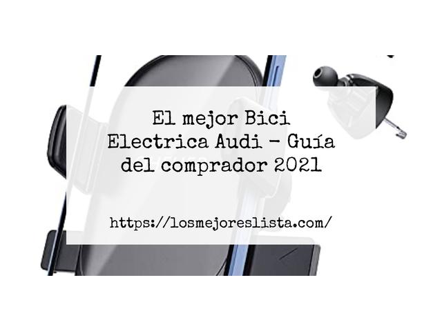 Los Mejores Bici Electrica Audi – Guía de compra, Opiniones y Comparativa del 2021 (España)
