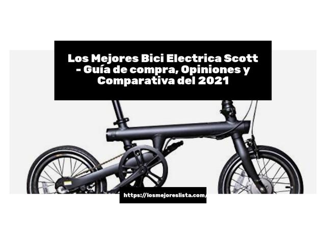 Los Mejores Bici Electrica Scott – Guía de compra, Opiniones y Comparativa del 2021 (España)