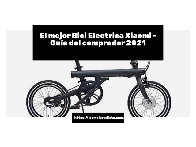 Los Mejores Bici Electrica Xiaomi – Guía de compra, Opiniones y Comparativa del 2021 (España)