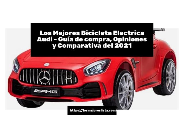 Los Mejores Bicicleta Electrica Audi – Guía de compra, Opiniones y Comparativa del 2021 (España)