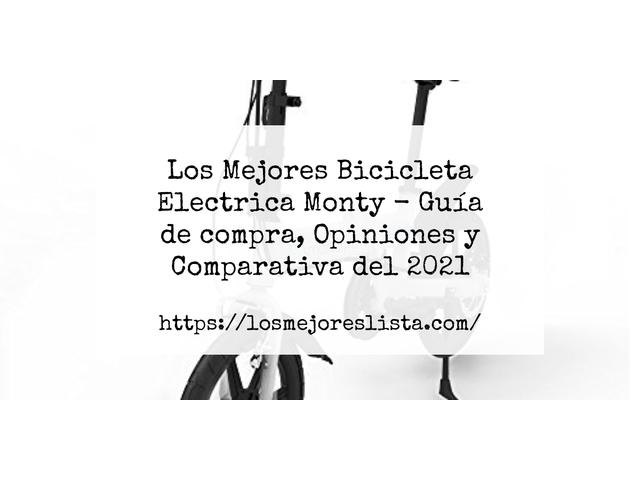 Los Mejores Bicicleta Electrica Monty – Guía de compra, Opiniones y Comparativa del 2021 (España)