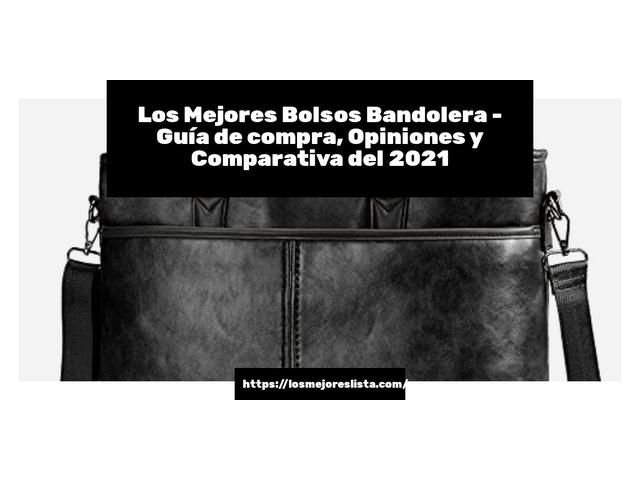 Los Mejores Bolsos Bandolera – Guía de compra, Opiniones y Comparativa del 2021 (España)