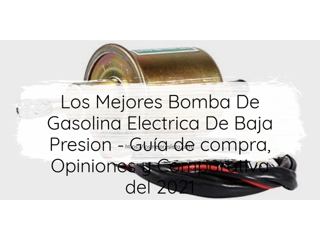 Los Mejores Bomba De Gasolina Electrica De Baja Presion – Guía de compra, Opiniones y Comparativa del 2021 (España)