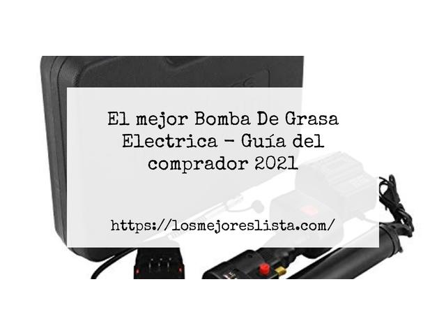 Los Mejores Bomba De Grasa Electrica – Guía de compra, Opiniones y Comparativa del 2021 (España)