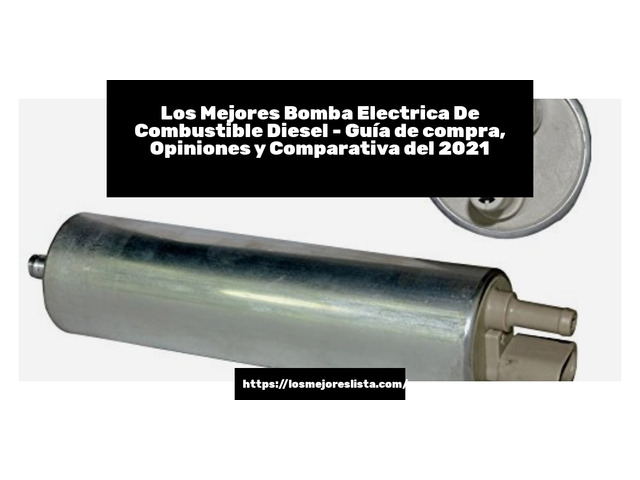 Los Mejores Bomba Electrica De Combustible Diesel – Guía de compra, Opiniones y Comparativa del 2021 (España)