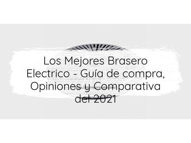 Los Mejores Brasero Electrico – Guía de compra, Opiniones y Comparativa del 2021 (España)