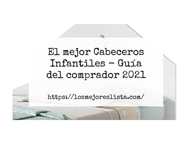 Los Mejores Cabeceros Infantiles – Guía de compra, Opiniones y Comparativa del 2021 (España)