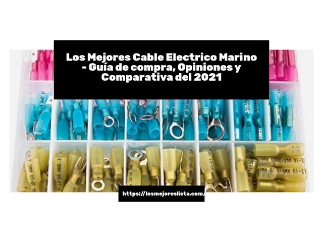 Los Mejores Cable Electrico Marino – Guía de compra, Opiniones y Comparativa del 2021 (España)
