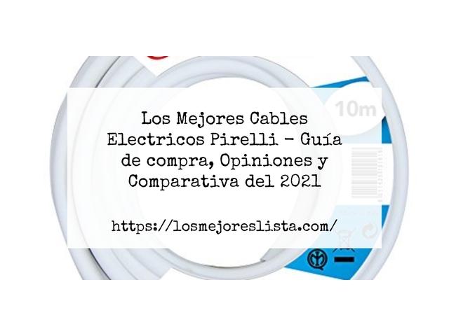 Los Mejores Cables Electricos Pirelli – Guía de compra, Opiniones y Comparativa del 2021 (España)