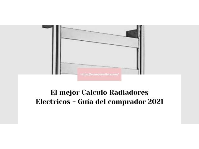 Los Mejores Calculo Radiadores Electricos – Guía de compra, Opiniones y Comparativa del 2021 (España)