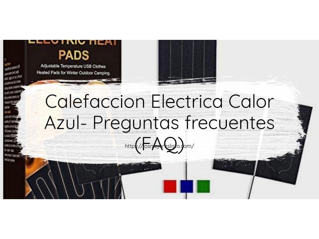 Los Mejores Calefaccion Electrica Calor Azul – Guía de compra, Opiniones y Comparativa del 2021 (España)