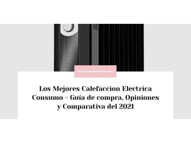 Los Mejores Calefaccion Electrica Consumo – Guía de compra, Opiniones y Comparativa del 2021 (España)