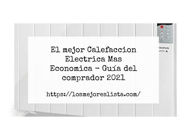 Los Mejores Calefaccion Electrica Mas Economica – Guía de compra, Opiniones y Comparativa del 2021 (España)