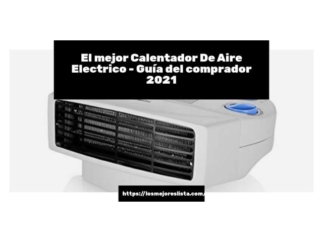 Los Mejores Calentador De Aire Electrico – Guía de compra, Opiniones y Comparativa del 2021 (España)