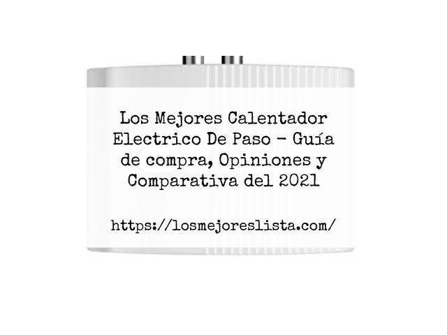 Los Mejores Calentador Electrico De Paso – Guía de compra, Opiniones y Comparativa del 2021 (España)