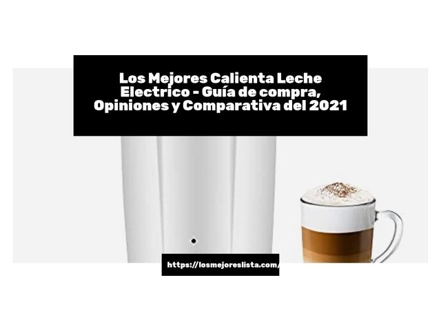 Los Mejores Calienta Leche Electrico – Guía de compra, Opiniones y Comparativa del 2021 (España)