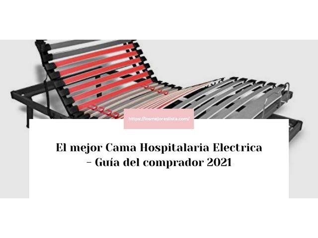 Los Mejores Cama Hospitalaria Electrica – Guía de compra, Opiniones y Comparativa del 2021 (España)