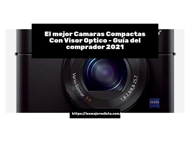 Los Mejores Camaras Compactas Con Visor Optico – Guía de compra, Opiniones y Comparativa del 2021 (España)