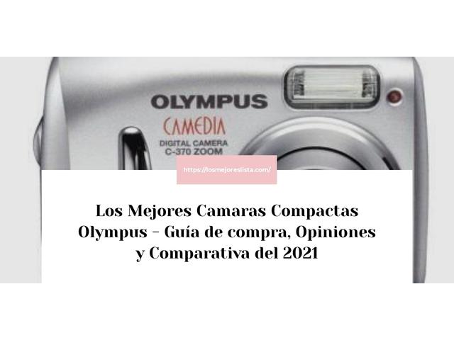 Los Mejores Camaras Compactas Olympus – Guía de compra, Opiniones y Comparativa del 2021 (España)