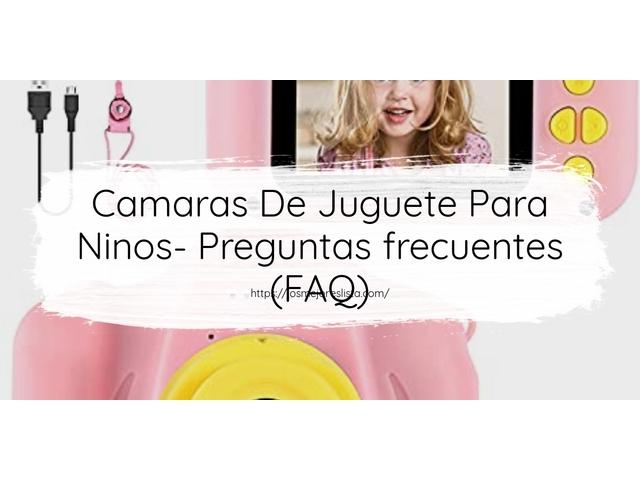 Los Mejores Camaras De Juguete Para Ninos – Guía de compra, Opiniones y Comparativa del 2021 (España)