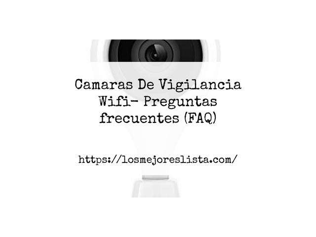 Los Mejores Camaras De Vigilancia Wifi – Guía de compra, Opiniones y Comparativa del 2021 (España)