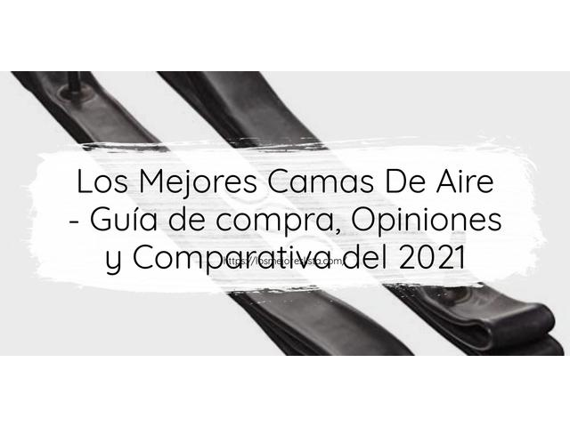 Los Mejores Camas De Aire – Guía de compra, Opiniones y Comparativa del 2021 (España)