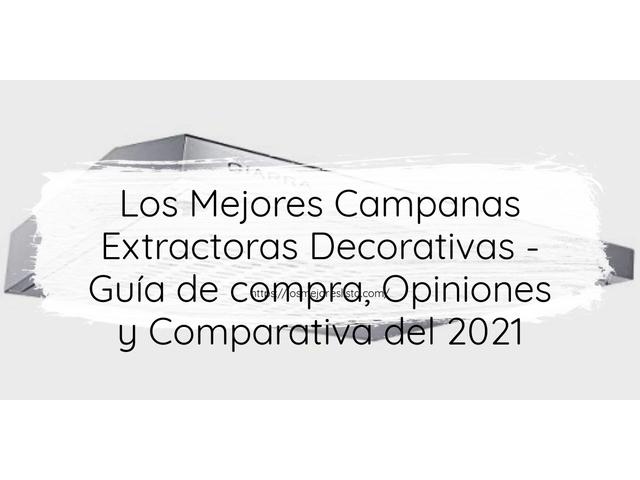 Los Mejores Campanas Extractoras Decorativas – Guía de compra, Opiniones y Comparativa del 2021 (España)