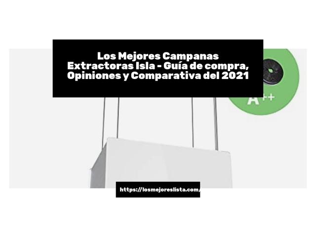 Los Mejores Campanas Extractoras Isla – Guía de compra, Opiniones y Comparativa del 2021 (España)