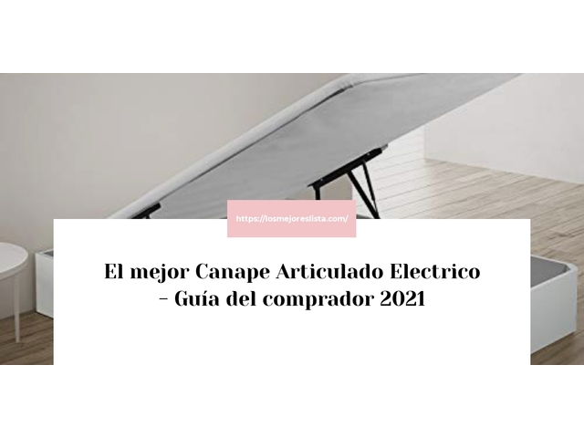 Los Mejores Canape Articulado Electrico – Guía de compra, Opiniones y Comparativa del 2021 (España)