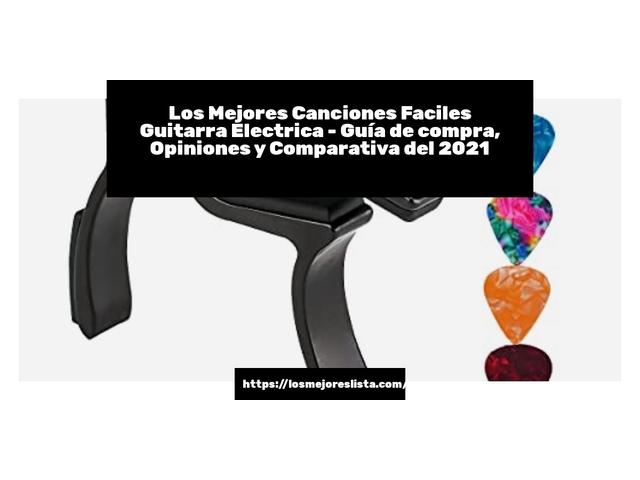Los Mejores Canciones Faciles Guitarra Electrica – Guía de compra, Opiniones y Comparativa del 2021 (España)