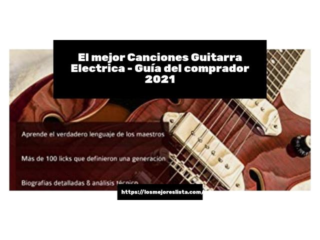 Los Mejores Canciones Guitarra Electrica – Guía de compra, Opiniones y Comparativa del 2021 (España)