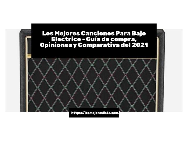 Los Mejores Canciones Para Bajo Electrico – Guía de compra, Opiniones y Comparativa del 2021 (España)