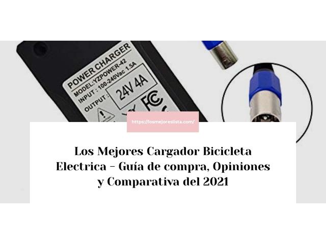 Los Mejores Cargador Bicicleta Electrica – Guía de compra, Opiniones y Comparativa del 2021 (España)