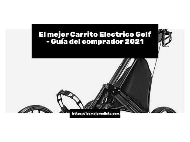 Los Mejores Carrito Electrico Golf – Guía de compra, Opiniones y Comparativa del 2021 (España)