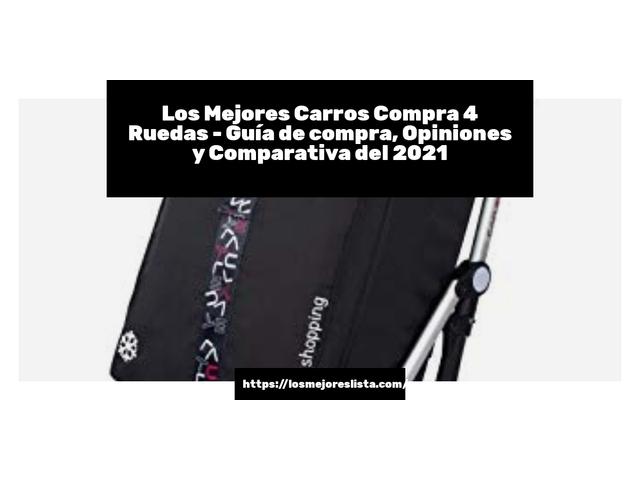 Los Mejores Carros Compra 4 Ruedas – Guía de compra, Opiniones y Comparativa del 2021 (España)