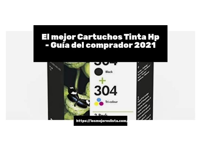 Los Mejores Cartuchos Tinta Hp – Guía de compra, Opiniones y Comparativa del 2021 (España)