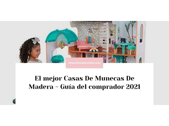 Los Mejores Casas De Munecas De Madera – Guía de compra, Opiniones y Comparativa del 2021 (España)