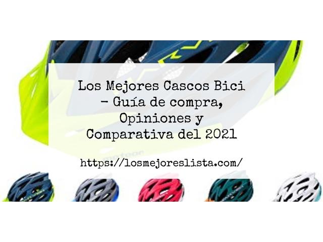 Los Mejores Cascos Bici – Guía de compra, Opiniones y Comparativa del 2021 (España)