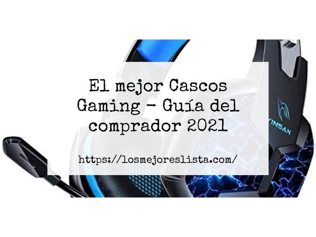 Los Mejores Cascos Gaming – Guía de compra, Opiniones y Comparativa del 2021 (España)