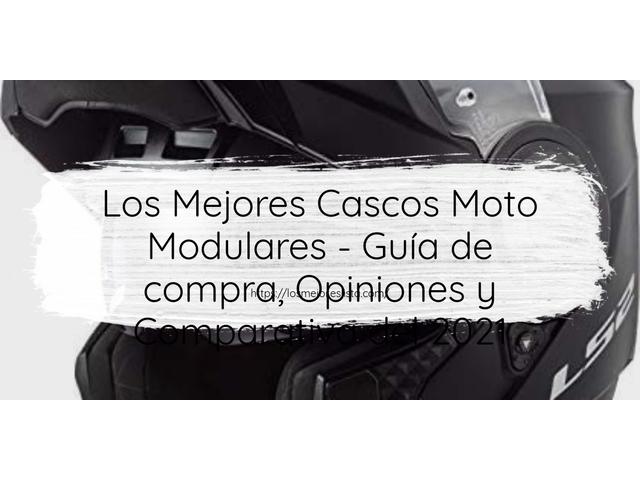 Los Mejores Cascos Moto Modulares – Guía de compra, Opiniones y Comparativa del 2021 (España)