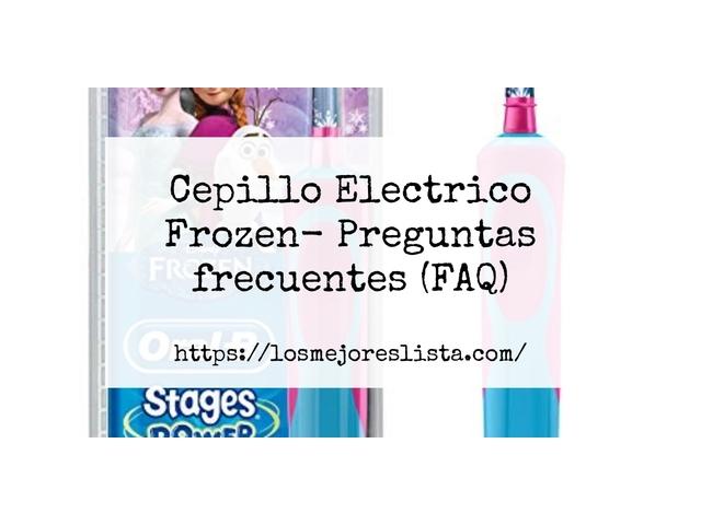 Los Mejores Cepillo Electrico Frozen – Guía de compra, Opiniones y Comparativa del 2021 (España)