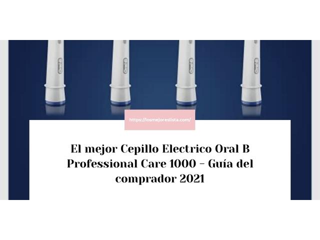 Los Mejores Cepillo Electrico Oral B Professional Care 1000 – Guía de compra, Opiniones y Comparativa del 2021 (España)