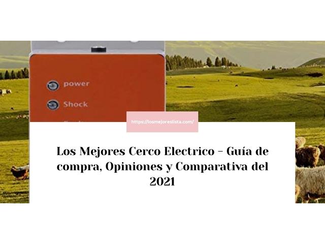 Los Mejores Cerco Electrico – Guía de compra, Opiniones y Comparativa del 2021 (España)